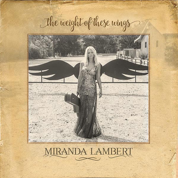 Miranda Lambert - Weight Of These Wings